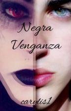 Negra venganza  by carylis1