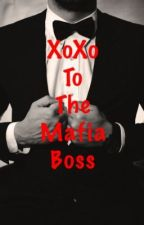 XoXo To The Mafia Boss by Train-to-Wonderland