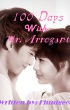 A Hundred Days with Mr. Arrogant (Completed) by Fhudgeee