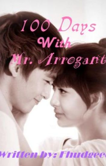 A Hundred Days with Mr. Arrogant (Completed)