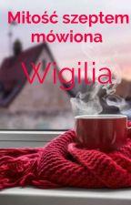 Miłość szeptem mówiona -Wigilia by MJoannaC