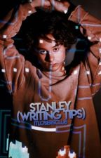 STANLEY → WRITING TIPS by itlosersclub