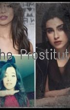 The Prostitute || Camren  by apssmaismaravilinda
