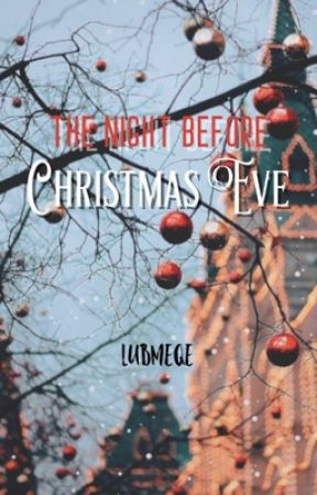The Night Before Christmas Eve  by lubmeqe