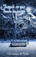 Jusqu'à ce que tombe la neige by TessaGarnier
