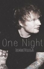 One Night (Ed Sheeran) by IremTVillegas