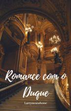 Romance com o Duque - l.s by larrymeanshome