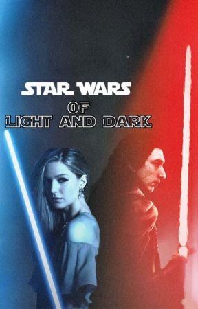 Star Wars: Of Light and Dark (book 1) (Kylo Ren) by queen_jedi