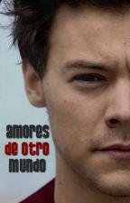 Amores de otro mundo - Harry Styles TERMINADA by 2lucillex1d