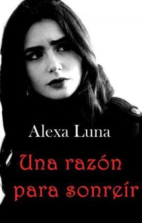 Una razón para sonreír by AlexaLuna99