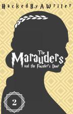 {2} The Marauders and the Founder's Door by HackedByAWriter