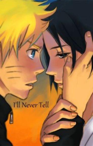 I'll never tell (SasuNaru)