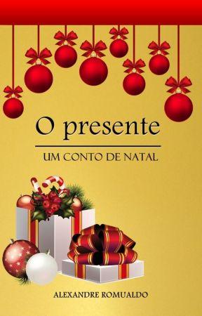 O presente - Um conto de natal by AlexandreRomualdo7