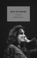 New Beginning | Camren [Lmj+Kcc] by Babyinsana