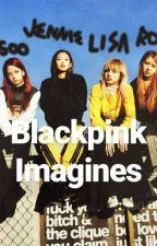 Blackpink Imagines by mixhellllee
