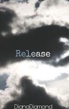 Release by storietim3