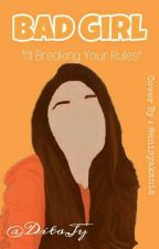 Bad Girl (I'll Break Your Rules) by DitaJy