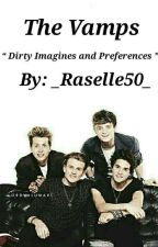 The Vamps Dirty Imagines And Preferences  by raselle50