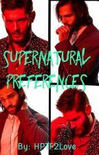 Supernatural Preferences by HPTF2Love