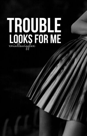 Trouble looks for me » Louis Tomlinson » Terminada.