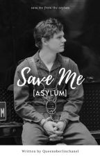 Save me [ASYLUM] Kit Walker. by aliyahhp