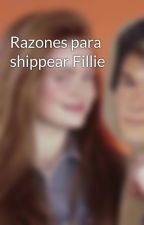 Razones para shippear Fillie by STOPSHIPPINGFILLIE