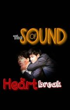 The Sound Of Heartbreak (A Sotus The Series Fanfiction) by YosephApostol
