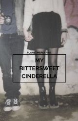 My Bittersweet Cinderella (A Greyson Chance Love Story) by planetmeridians