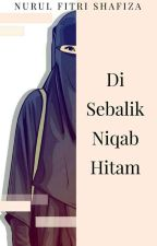 Disebalik Niqab Hitam by nurulfitrishafiza99
