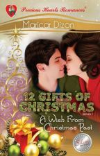 A WISH FROM CHRISTMAS PAST (a holiday story) by maricardizonwrites