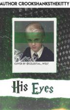 His Eyes by CrookshanksTheKitty
