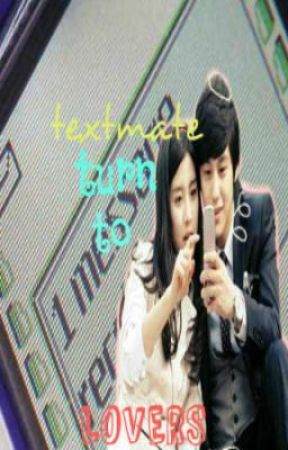 Textmate turn to LOVERS (Short story) by SweetNothingg
