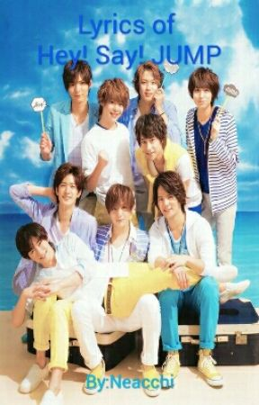Lyrics of Hey! Say! JUMP (Romaji) by Neacchi