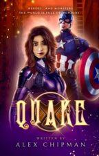QUAKE (Steve Rogers Love Fanfic) [An Avengers Fanfiction] by Alexandra_1101