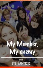 My member, my enemy || KSJ [HIATUS] by BTS_ARMY1212