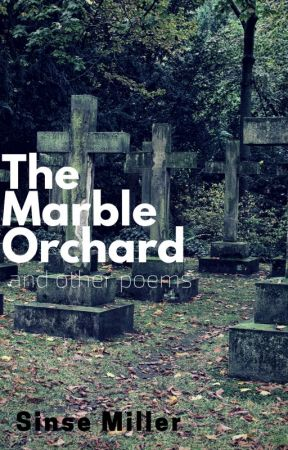 The Marble Orchard and other poems by SinseMiller