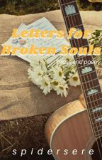 Letters For Broken Souls by spidersere
