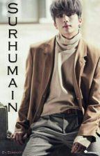 Surhumain by EommaKyo