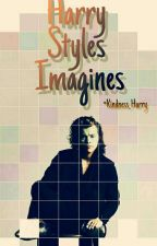Harry Styles Imagines[AU] by Kindness_Harry