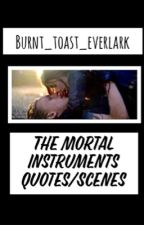 The Mortal Instruments Quotes/Scene by Burnt_toast_everlark