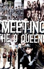 Meeting the 9 Queens by ThatGirlSmiles