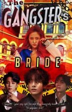 The Gangster's Bride [COMPLETED] by Kim_NamRa