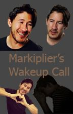 Markiplier's Wakeup Call (Markiplier X Reader) by DanielAlfieJayTaylor