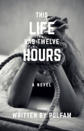 This Life Has Twelve Hours by polfam