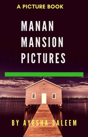 Manan Mansion Pictures  by AyeshaSaleem9