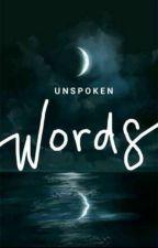 UNSPOKEN WORDS by GreenBlueGreen