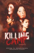Killing Camp Version 2 by worstkindofqueen