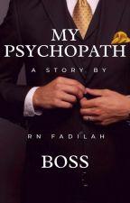 My Psychopath Boss by Fadilaaa__