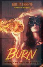 Burn by AditiAthreye