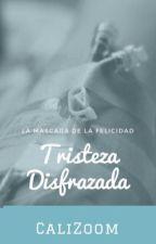 Tristeza Disfrazada.  by CaliZoom
